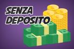 Senza Deposito (no deposit)