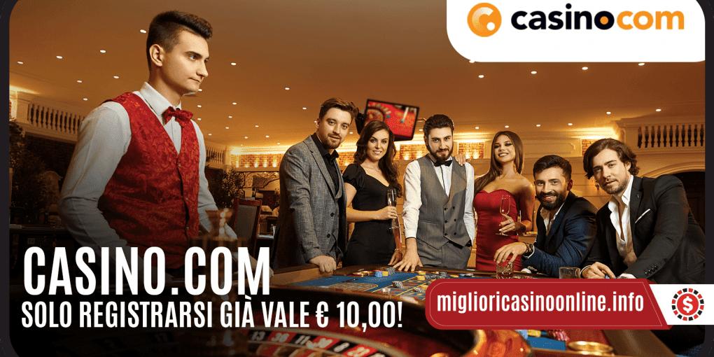 Casino.com ci regala € 10,00 all'iscrizione: da non perdere!