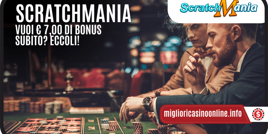 ScratchMania ed € 7,00 di Bonus Senza Deposito da avere subito