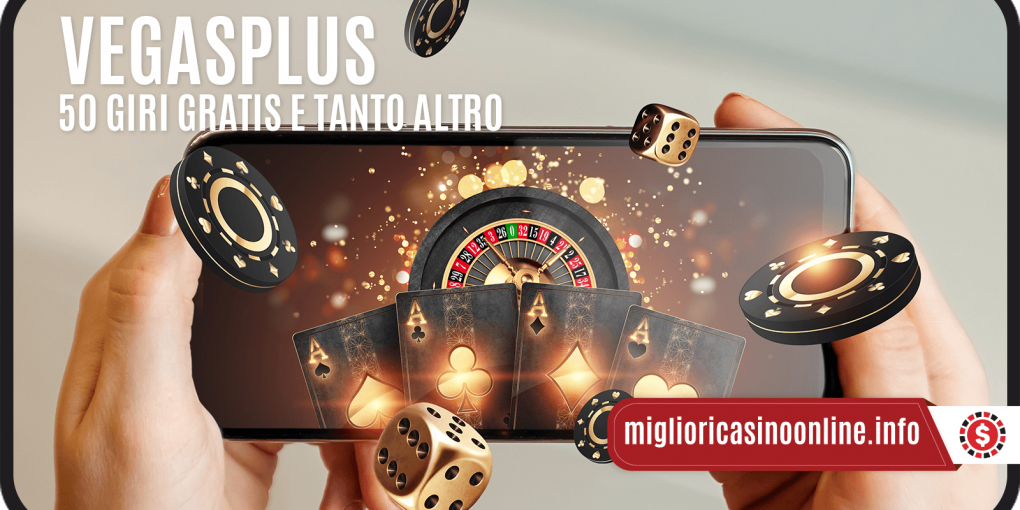 VegasPlus: 50 Free spin a tutti i nuovi utenti, ma non solo