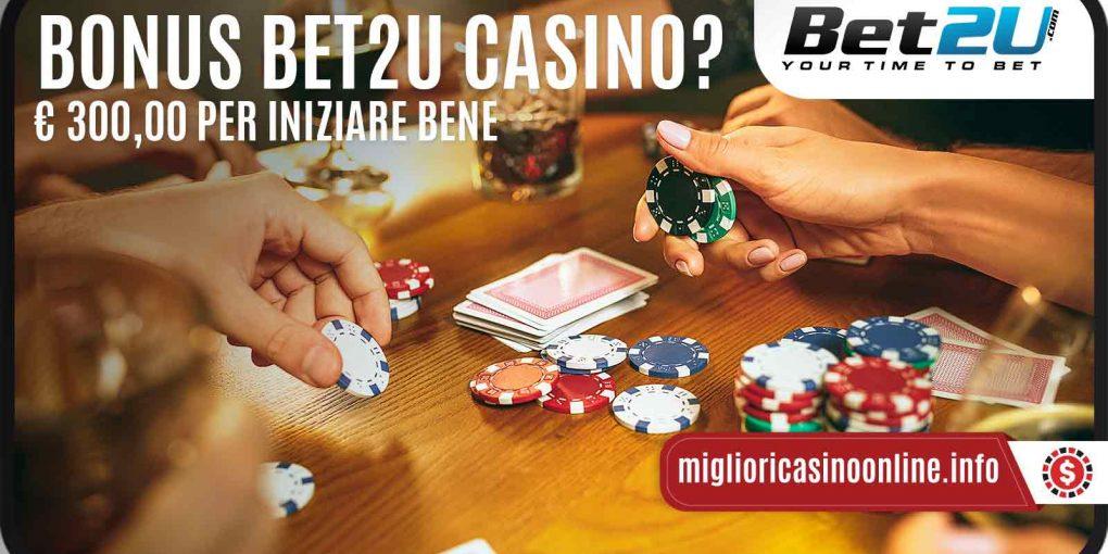 Bet2U Casino: Bonus di Benvenuto concreto e tanto divertimento