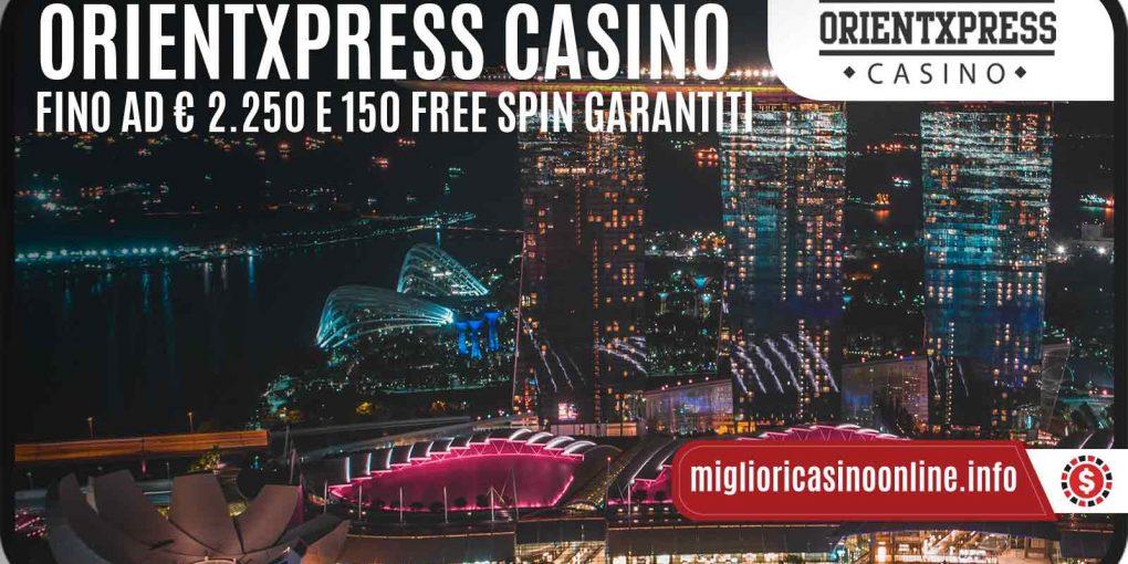 Orientxpress Casino ha un Bonus di Benvenuto che va come un treno