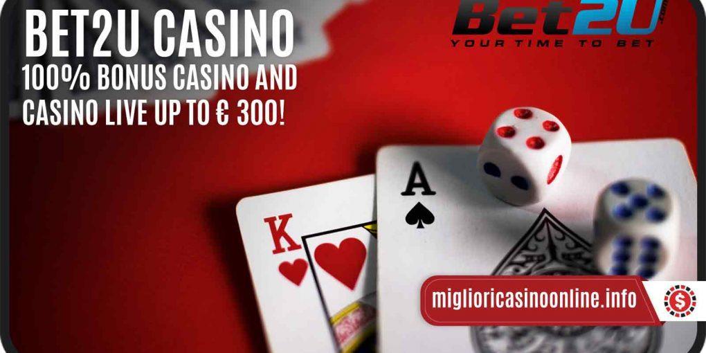 Bet2U Casino e Bonus (non solo di Benvenuto) davvero da non perdere